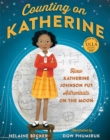 Counting on Katherine : How Katherine Johnson Put Astronauts on the Moon - eBook