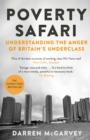 Poverty Safari : Understanding the Anger of Britain's Underclass - Book