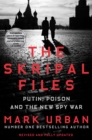 The Skripal Files : The Life and Near Death of a Russian Spy - eBook
