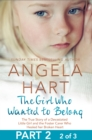 The Girl Who Wanted to Belong Part 2 of 3 : The True Story of a Devastated Little Girl and the Foster Carer who Healed her Broken Heart - eBook