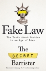 Fake Law : The Truth About Justice in an Age of Lies - Book
