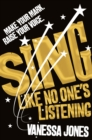 Sing Like No One's Listening - Book