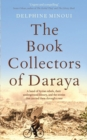 The Book Collectors of Daraya : A Band of Syrian Rebels, Their Underground Library, and the Stories that Carried Them Through a War - Book