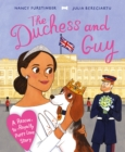 The Duchess and Guy : A Rescue-to-Royalty Puppy Love Story - Book