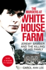 The Murders at White House Farm : Jeremy Bamber and the killing of his family. The definitive investigation. - Book