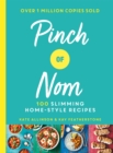 Pinch of Nom : 100 Slimming, Home-style Recipes - eBook