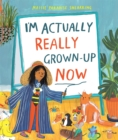 I'm Actually Really Grown-Up Now - eBook