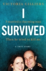 I Survived : I had a loving husband. Then he tried to kill me. A true story. - eBook