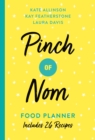 Pinch of Nom Food Planner : Includes 26 New Recipes - Book