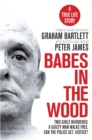 Babes in the Wood : Two girls murdered. A guilty man walks free. Can the police get justice? - eBook