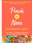 Pinch of Nom: Everyday Light : 100 tasty, slimming recipes: all under 400 calories - Book