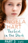 The Girl in the Dark Part 3 of 3 : The True Story of Runaway Child with a Secret. A Devastating Discovery that Changes Everything. - eBook