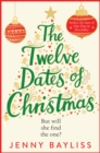 The Twelve Dates of Christmas : The Laugh-Out-Loud Love Story that Will Capture Your Heart this Festive Season - eBook