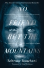 No Friend but the Mountains : The true story of an illegally imprisoned refugee - Book