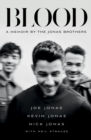 Blood : A Memoir By The Jonas Brothers - Book