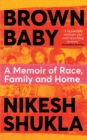 Brown Baby : A Memoir of Race, Family and Home - Book