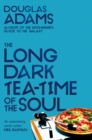 The Long Dark Tea-Time of the Soul - Book