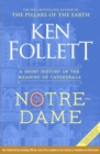 Notre-Dame : A Short History of the Meaning of Cathedrals - Book