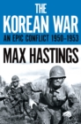 The Korean War : An Epic Conflict 1950-1953 - Book