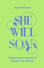 She Will Soar : Bright, brave poems about freedom by women - eBook