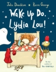 Wake Up Do, Lydia Lou! - Book