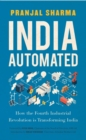 India Automated: How the Fourth Industrial Revolution is Transforming India - eBook