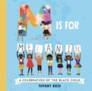 M is for Melanin : A Celebration of the Black Child - eBook