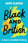 Black and British : A short  essential history - Book
