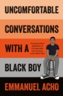 Uncomfortable Conversations with a Black Boy - Book