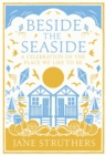 Beside the Seaside : A Celebration of the Place We Like to Be - Book