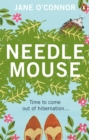 Needlemouse : The uplifting bestseller featuring the most unlikely heroine of 2019 - Book