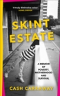 Skint Estate : A memoir of poverty, motherhood and survival - Book