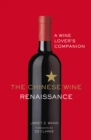 The Chinese Wine Renaissance : A Wine Lover's Companion - Book