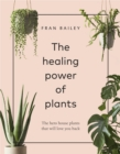 The Healing Power of Plants : The Hero House Plants that Love You Back - Book