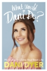 What Would Dani Do? : My guide to living your best life - Book