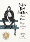 Older but Better, but Older : The art of growing up - Book