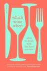 Which Wine When : What to drink with the food you love - Book