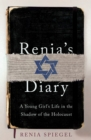 Renia's Diary : A Young Girl's Life in the Shadow of the Holocaust - Book