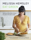 Eat Green : Delicious flexitarian recipes for planet-friendly eating - Book