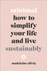 Minimal : How to simplify your life and live sustainably - Book