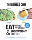 THE FITNESS CHEF : Eat What You Like & Lose Weight For Life - The infographic guide to the only diet that works - Book