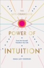 The Life-Changing Power of Intuition : Tune into Yourself, Transform Your Life - Book