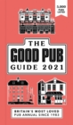 Good Pub Guide 2021 : The Top 5,000 Pubs For Food And Drink In The UK - Book