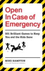 Open In Case of Emergency : 501 Games to Entertain and Keep You and the Kids Sane - Book