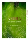 Aroha : Maori wisdom for a contented life lived in harmony with our planet - Book