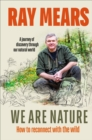 We Are Nature : How to reconnect with the wild - Book