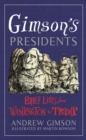 Gimson's Presidents : Brief Lives from Washington to Trump - Book