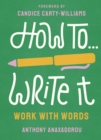 How To Write It : Work With Words - Book