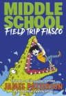 Middle School: Field Trip Fiasco : (Middle School 13) - Book