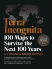 Terra Incognita : 100 Maps to Survive the Next 100 Years - Book